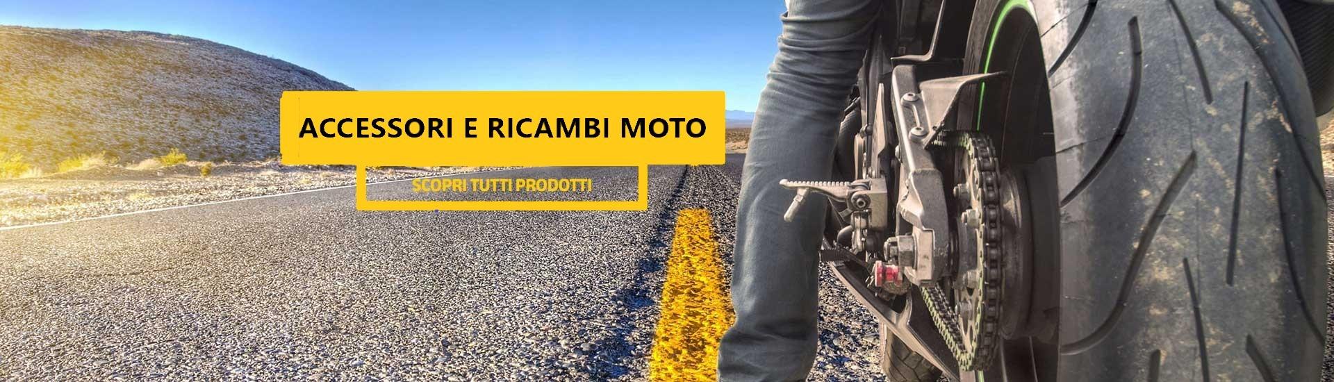 ACCESSORI E RICAMBI MOTO